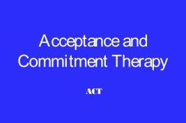 Noile terapii cognitiv-comportamentale – ACT in tratarea depresiei